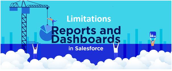 Salesforce Reports & Dashboard Limitation - Tecnovators